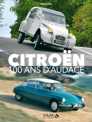 Citroën 100 ans d'Audace - Thierry Astier