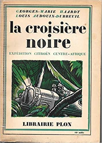 1927 La Croisière noire par Georges Marie Haardt