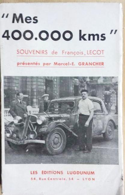 1937 Mes 400.000 kms Souvenirs de Francois Lecot