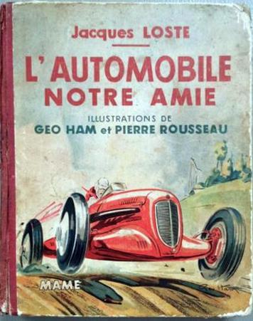 1949 L'Automobile notre amie de Géo Ham