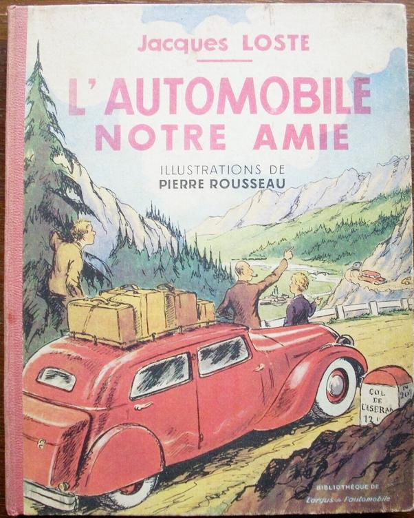 1949 L'Automobile notre amie Editions L'Argus