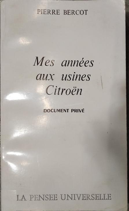 1977 Mes années aux usines Citroën par Pierre Bercot