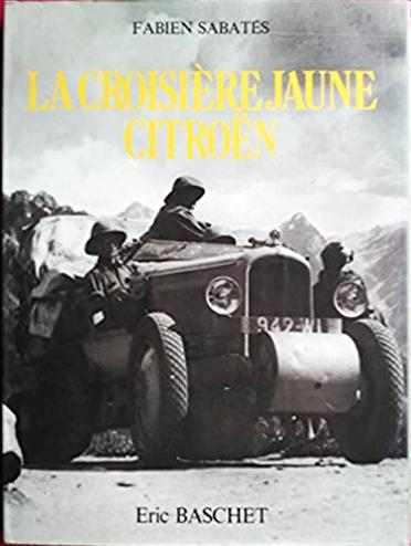 1979 La Croisière Jaune Citroën : 1931-1932