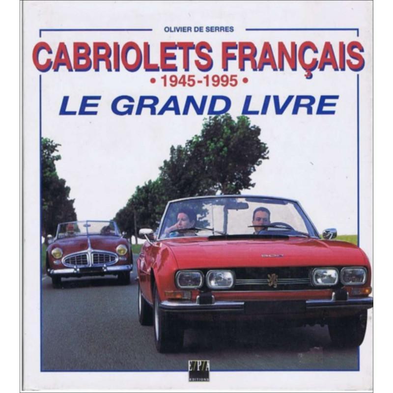 1995 Le grand livre des cabriolets français 1945 - 1995