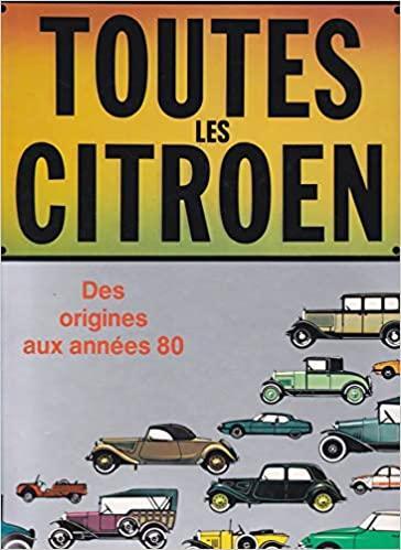 2000 Toutes les Citroën - Des origines aux années 80