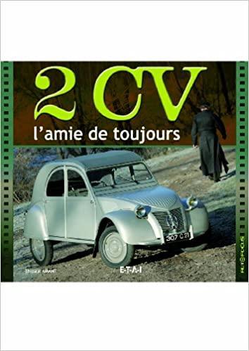 2006 2CV l'amie de toujours