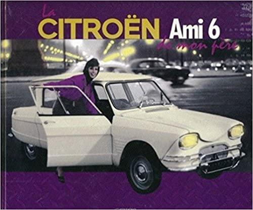 2011 Citroën AMI 6 de mon père