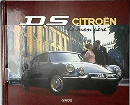 2011 La Citroën DS de mon père