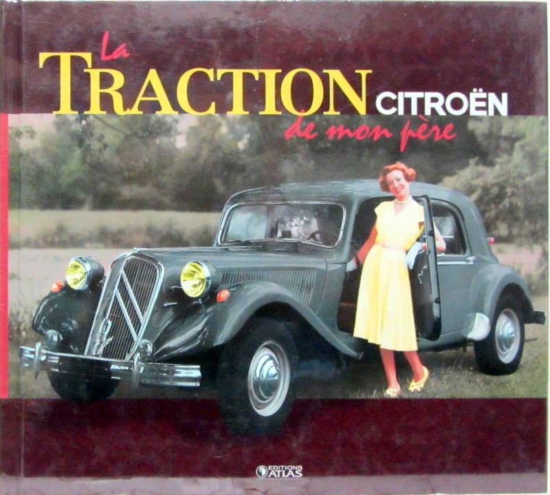2011 La Traction Citroën de mon père