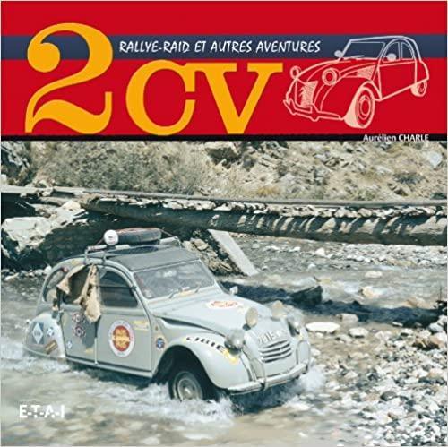 2012 2CV Rallye raid et autre aventures