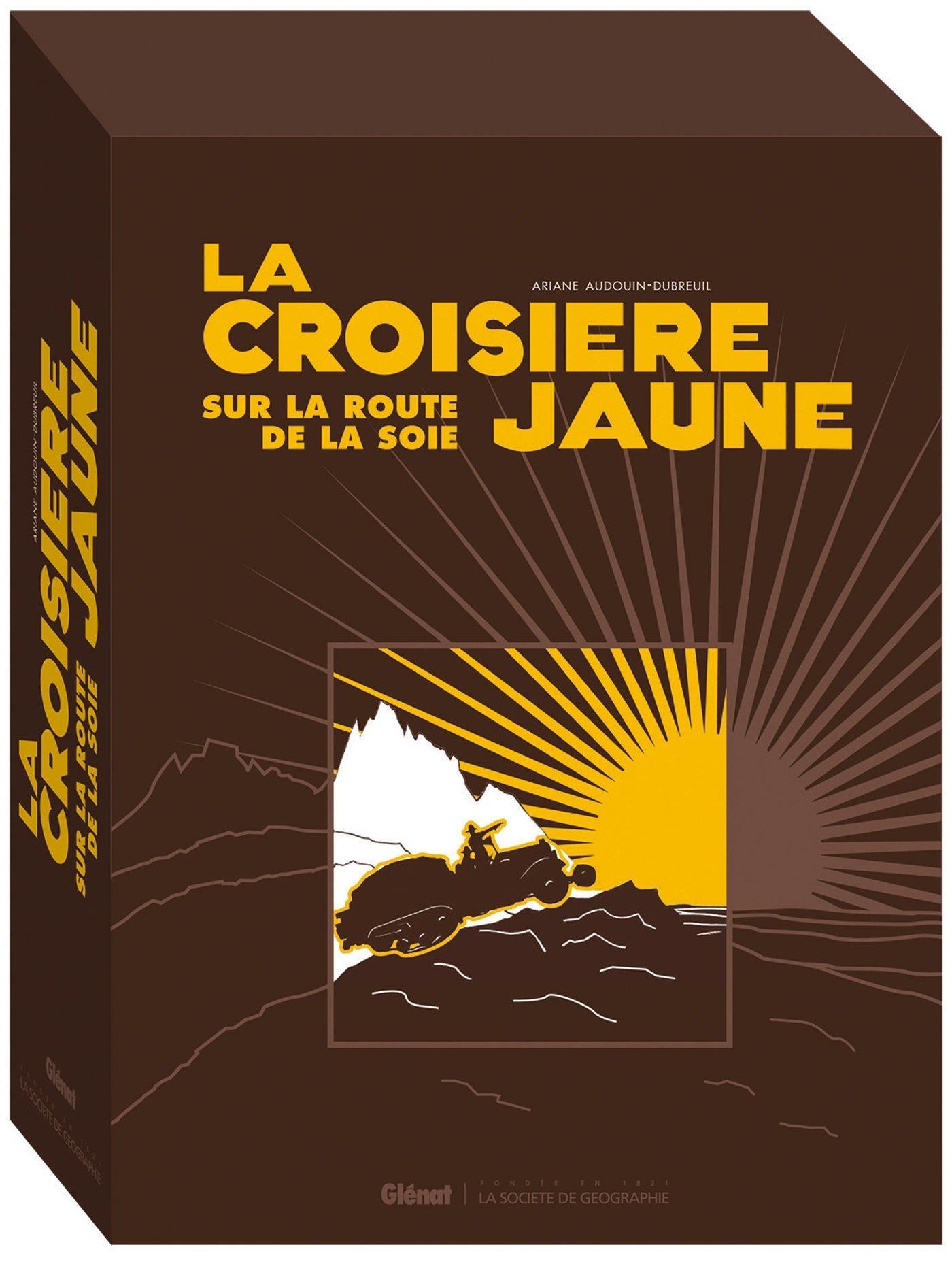 2013 La croisière jaune Documents inédits