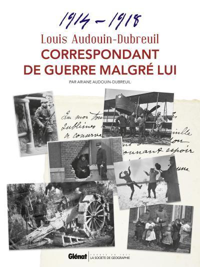 2013 Louis Audouin-Dubreuil correspondant de guerre malgré lui
