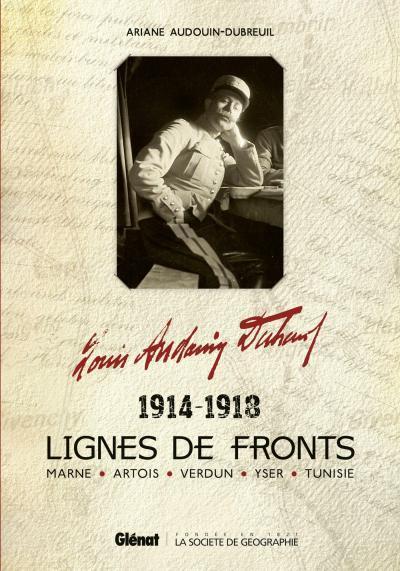 2013 Louis Audouin-Dubreuil Lignes de fronts 1914 1918