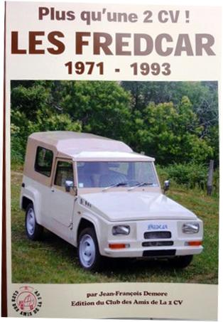 2014 Plus qu'une 2CV ! Les Fredcar 1971 - 1993