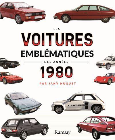 2021 les voitures emblematiques des annees 80
