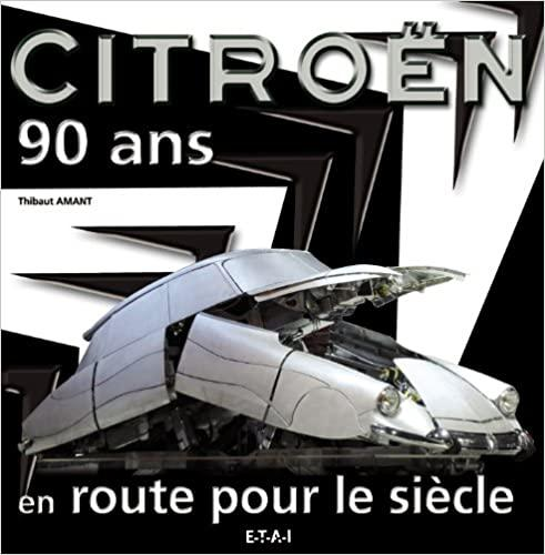 Citroën 90 ans en route vers le siecle